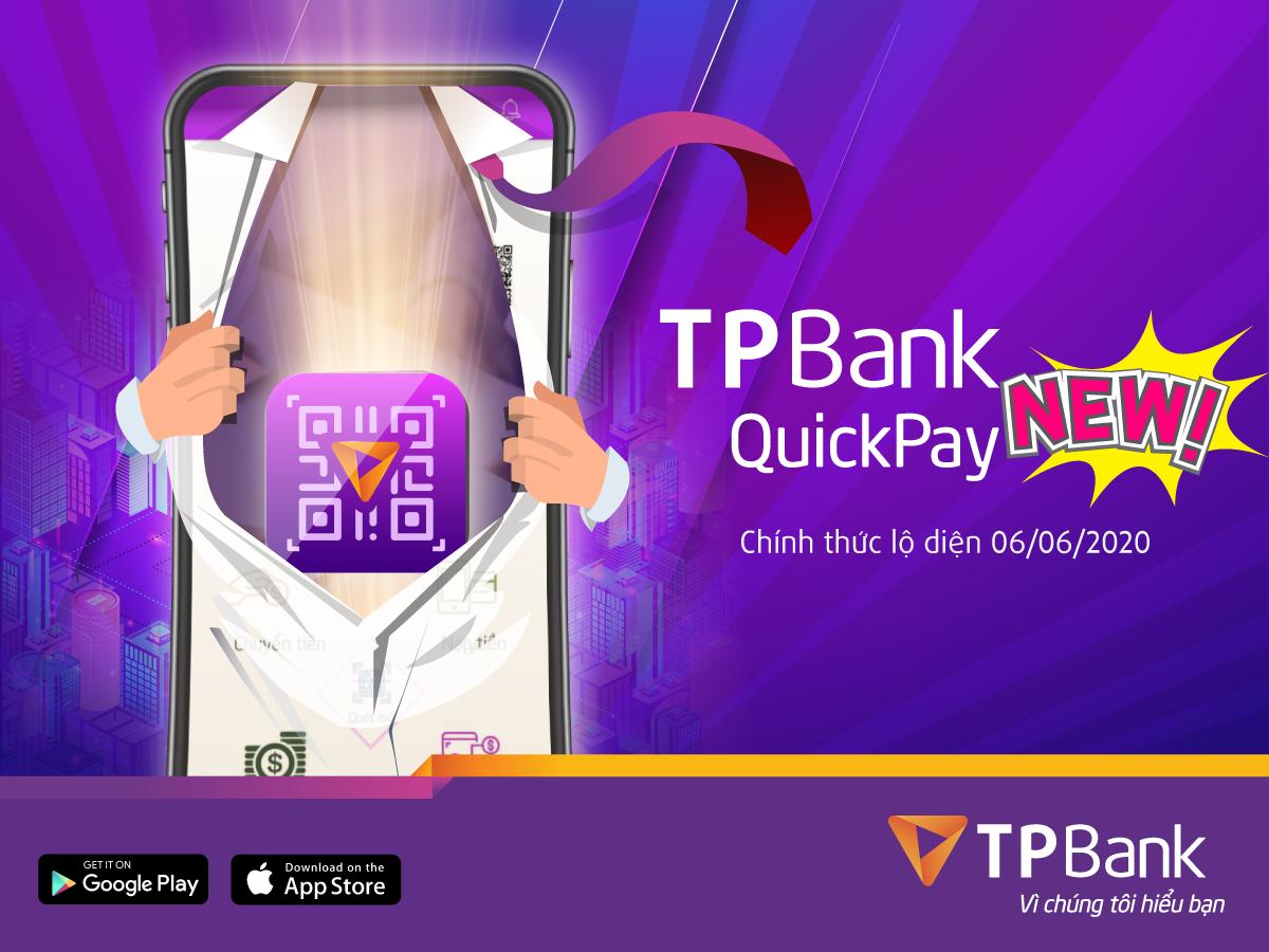 Thanh toán chỉ trong tích tắc với TPBank QuickPay phiên bản mới
