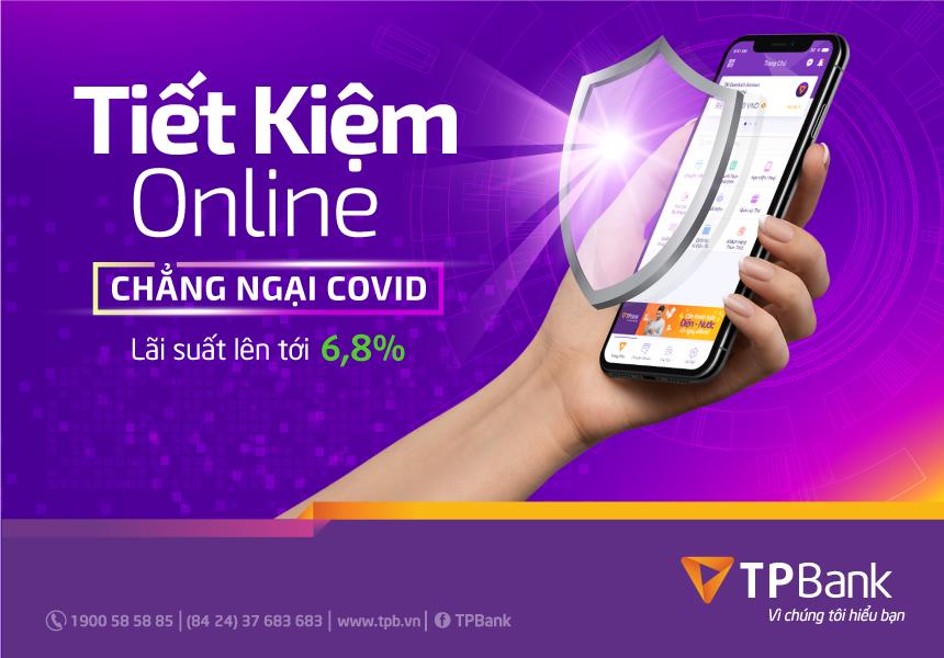 Tiết kiệm online - chẳng ngại Covid-19 cùng app TPBank!