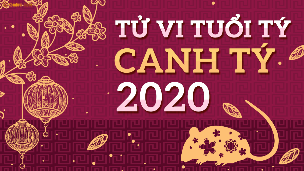 Tử vi tuổi Tý năm 2020: Vận mệnh, tình yêu, sự nghiệp, tài lộc, sức khỏe