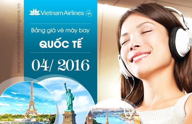 Bảng giá vé máy bay Vietnam Airlines quốc tế tháng 4/2016