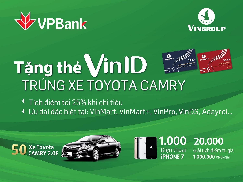 Cùng VPBank sở hữu thẻ VinID, trúng thưởng Toyota Camry