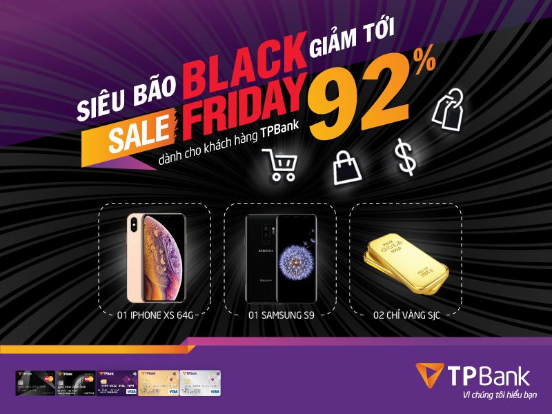 Siêu bão BlackFriday và hàng ngàn quà tặng siêu khủng cho khách hàng TPBank