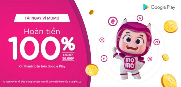 Ví MoMo hoàn tiền 100% cho giao dịch đầu tiên trên Google Play