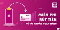 Ưu đãi miễn phí rút tiền từ MoMo về tài khoản ngân hàng