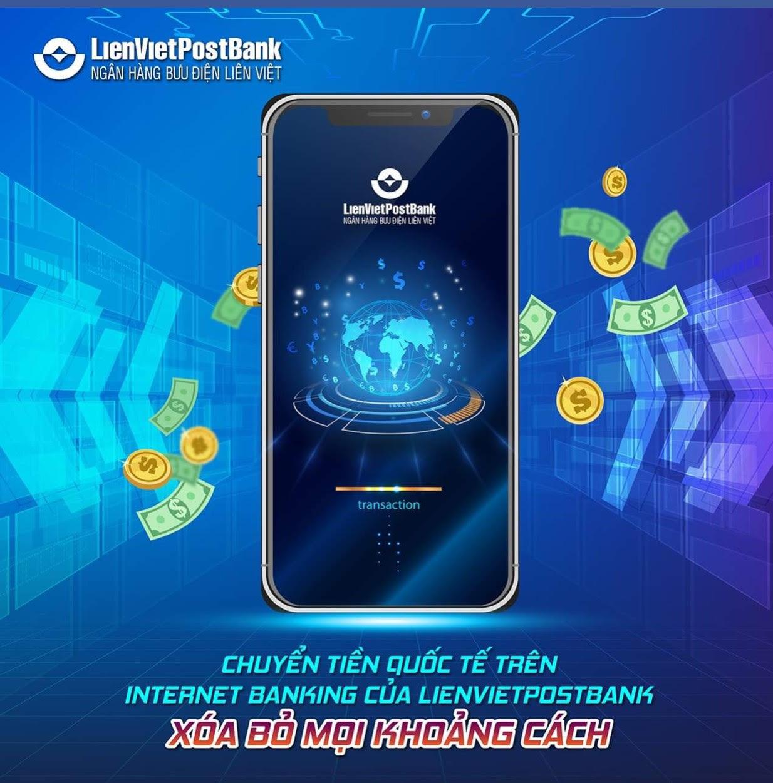 Chuyển tiền quốc tế nhanh gọn hơn trên Internet Banking của LienVietPostBank
