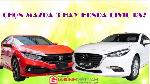 So sánh chi tiết Honda Civic RS 2019 và Mazda 3 2.0 2018