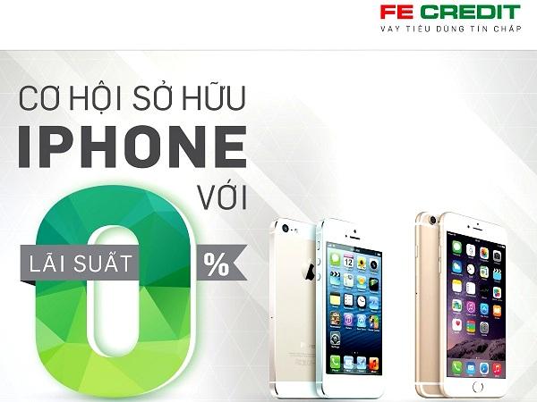 """""""Mua trả góp iPhone lãi suất 0%"""" cùng FE Credit"""