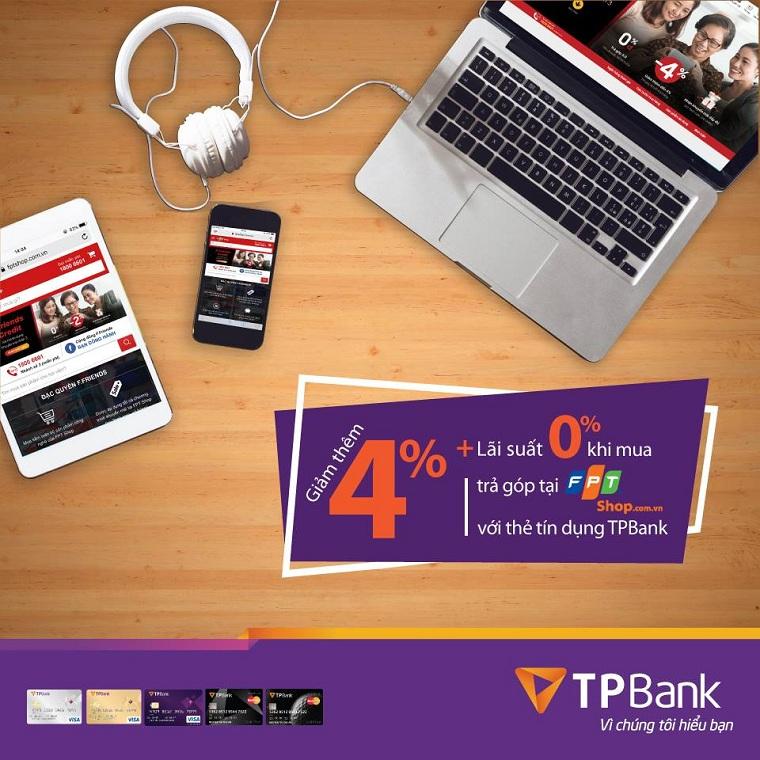 Giảm 4% khi mua trả góp tại FPT Shop với thẻ tín dụng TPBank