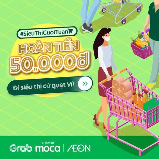 Hoàn tiền 50.000 đồng khi thanh toán qua Ví điện tử Moca trên ứng dụng Grab