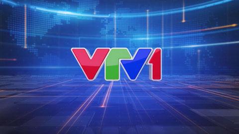 Lịch phát sóng VTV1 ngày 25/6/2020