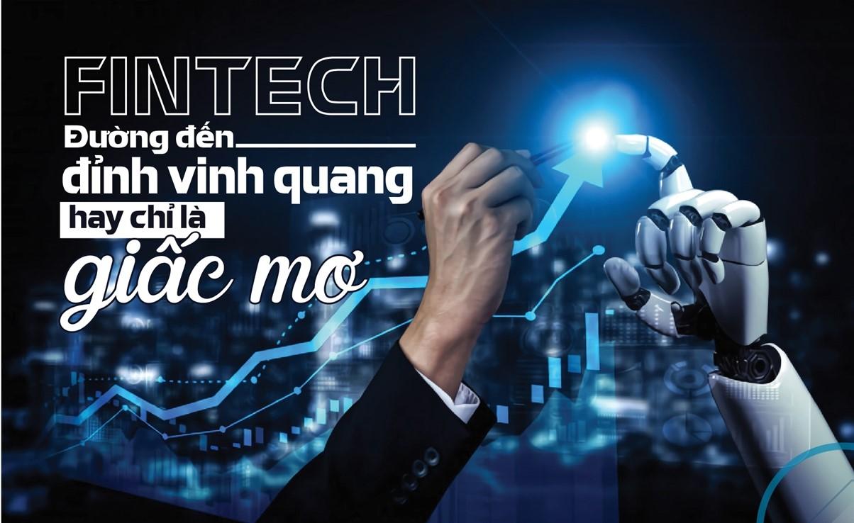 Fintech - Đường đến đỉnh vinh quang hay chỉ là giấc mơ